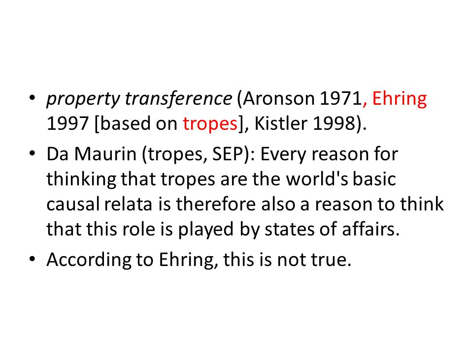 property transference (Aronson 1971, Ehring 1997 [based on tropes], Kistler 1998).